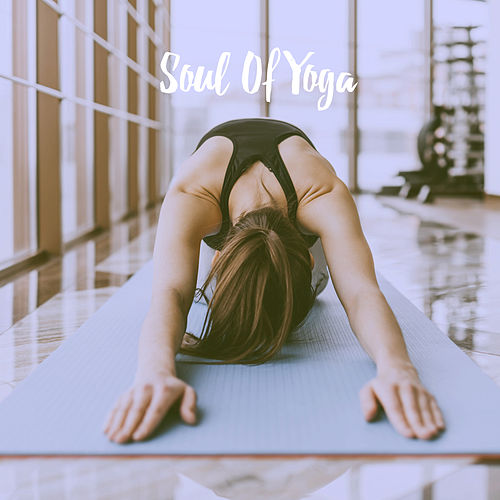 Soul Of Yoga by Various Artists