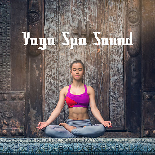 Yoga Spa Sound by Various Artists