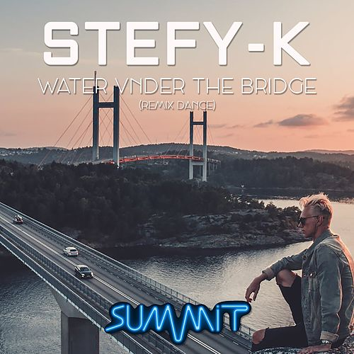 Water Under the Bridge (Remix Dance) de Stefy K