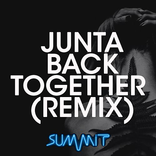 Back Together (Remix) von Junta