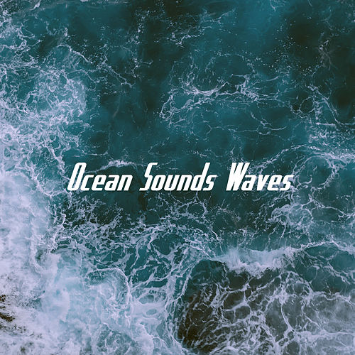 Ocean Sounds Waves by Various Artists