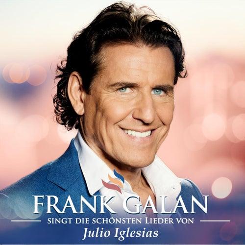 Frank Galan singt die schönsten Lieder von Julio Iglesias by Frank Galan