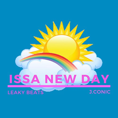 Issa New Day by J.Conic
