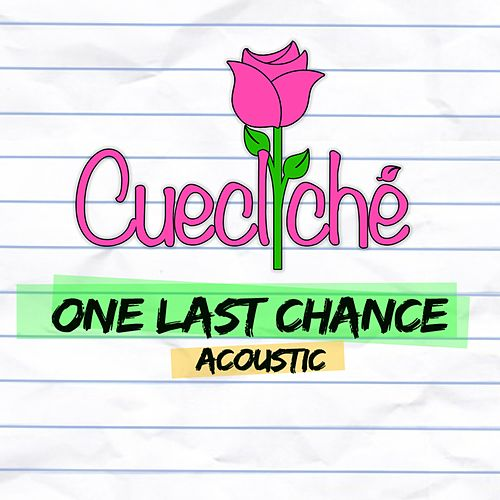 One Last Chance (Acoustic) by Cuecliche