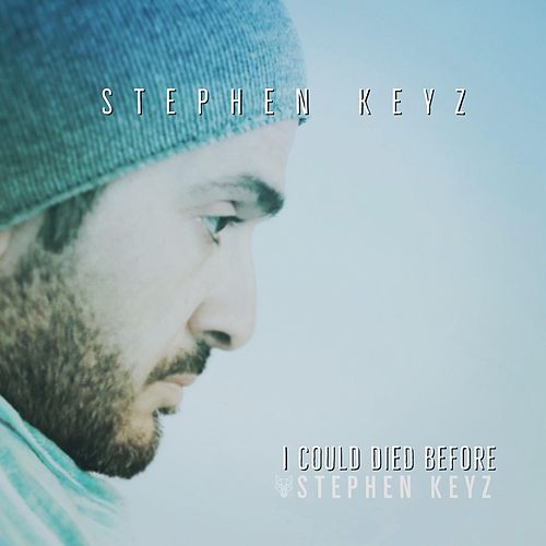 I Could Die Before de Stephen Keyz