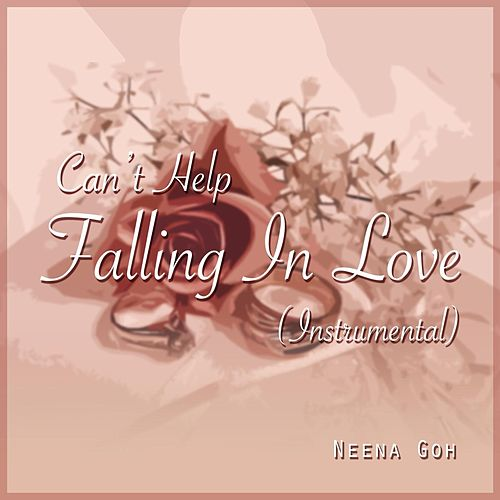 Can't Help Falling in Love (Electronic Instrumental) von Neena Goh