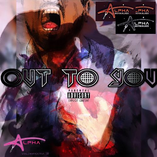 Out to You by Alpha Skywalker