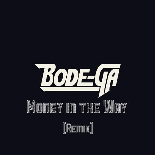 Money in the Way by Bodega