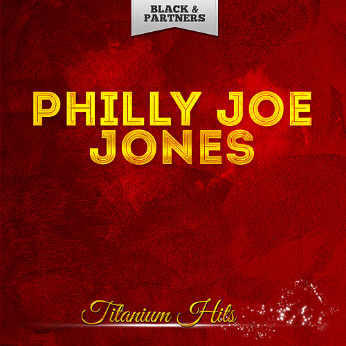 Titanium Hits de Philly Joe Jones