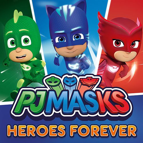 Heroes Forever by PJ Masks