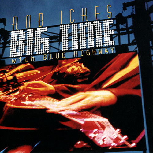 Big Time With Blue Highway by Rob Ickes