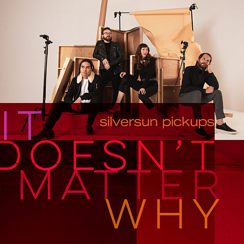 It Doesn't Matter Why by Silversun Pickups