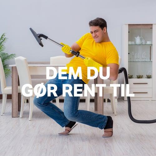 Dem Du Gør Rent Til by Various Artists