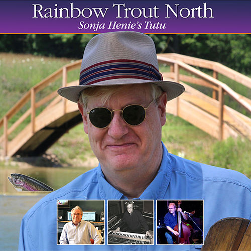 Sonja Henie's Tutu de Rainbow Trout North