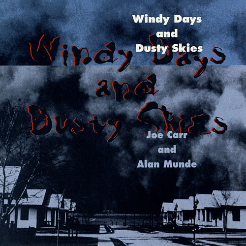 Windy Days And Dusty Skies von Joe Carr
