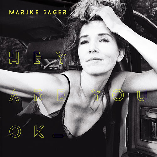 Hey Are You Ok by Marike Jager
