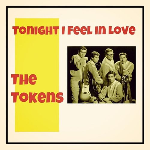Tonight I Feel in Love by The Tokens