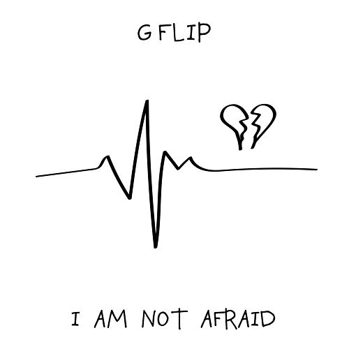 I Am Not Afraid de G Flip