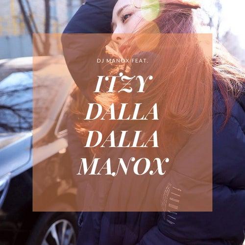 Dalla Dalla Manox (feat. ITZY) de DJ Manox