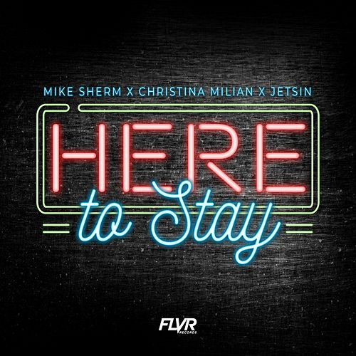 Here To Stay von Mike Sherm