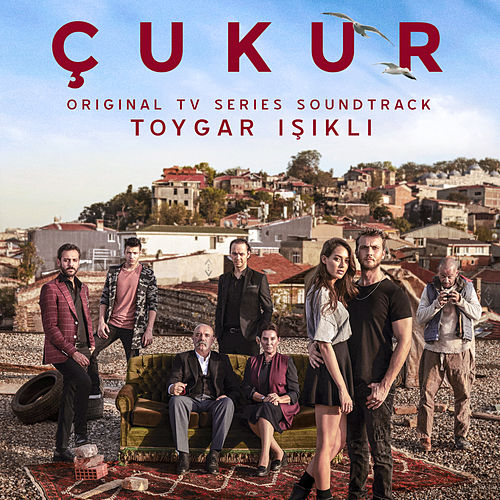 Çukur (Original Tv Series Soundtrack) [Deluxe Edition] by Toygar Işıklı