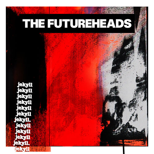 Jeykll by The Futureheads
