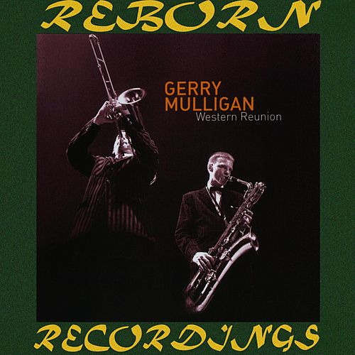 Western Reunion (HD Remastered) by Gerry Mulligan