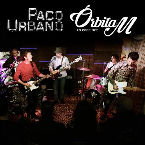 Concierto Órbita M (En Directo) de Paco Urbano