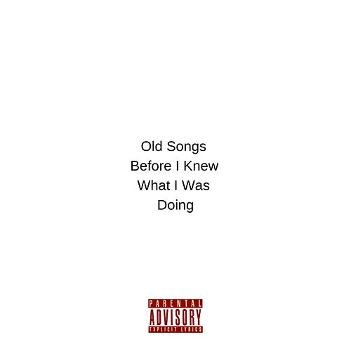 Old Songs Before I Knew What I Was Doing de Trace