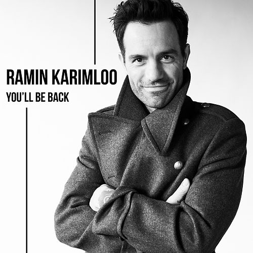 You'll Be Back by Ramin Karimloo