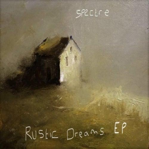 Rustic Dreams by Spectre