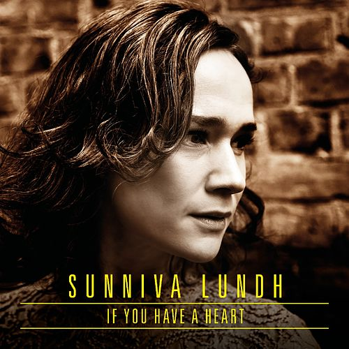 If You Have a Heart (Radio Edit) by Sunniva Lundh