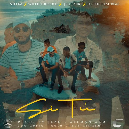 Si Tú (feat. Willie Creedle, Jr Clark & LC -The Real Beat-) de Nielka