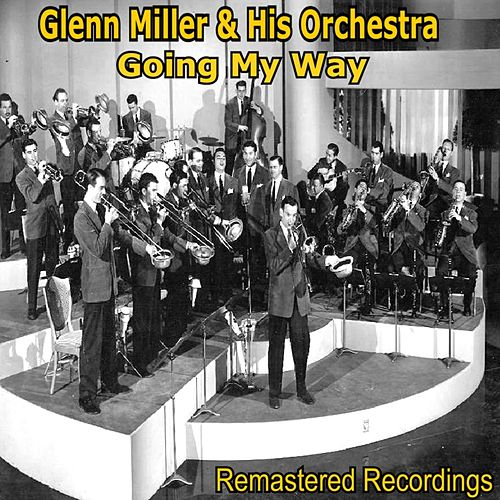 Going My Way by Glenn Miller