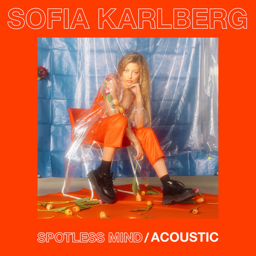 Spotless Mind (Acoustic Version) by Sofia Karlberg