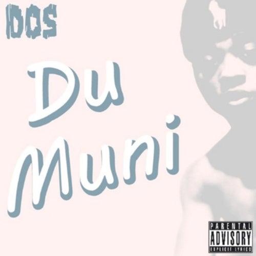Du Muni by Do$ Du Muni