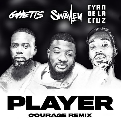 Player (Courage Remix) by Swavey