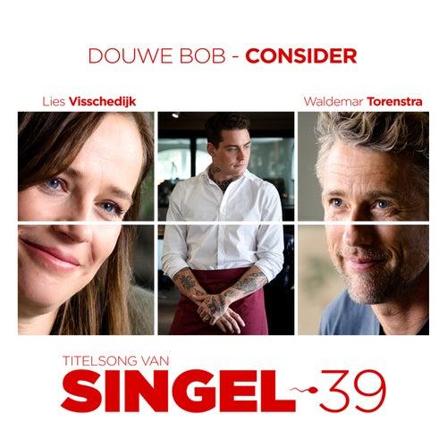 Consider (Titelsong Van 'Singel 39') by Douwe Bob