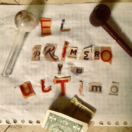 El Primero y el Ultimo by Locotisimo Lineal