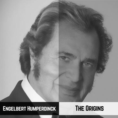 The Origins von Engelbert Humperdinck