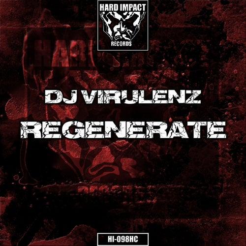 Regenerate by DJ Virulenz