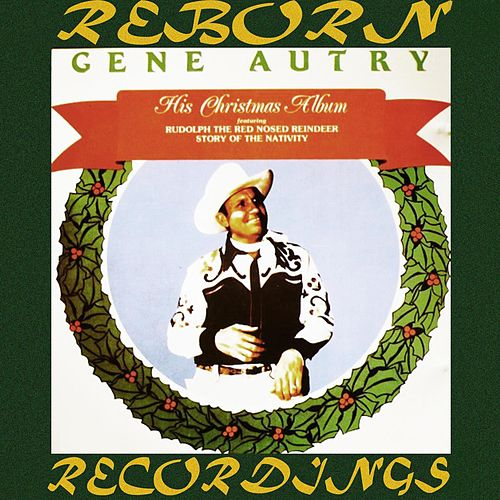 His Christmas Album (HD Remastered) by Gene Autry