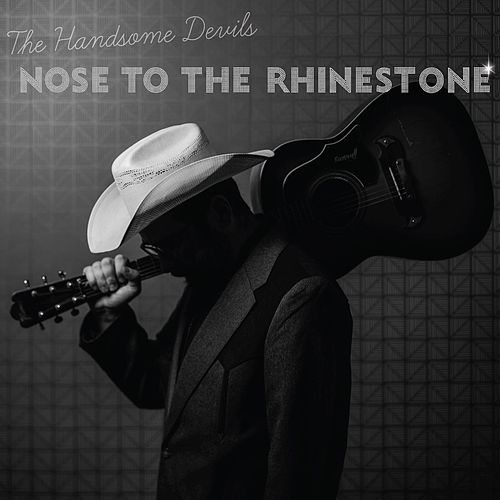 Nose to the Rhinestone by Handsome Devils