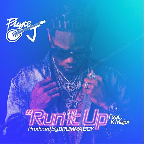 Run It Up by GPM Prince J