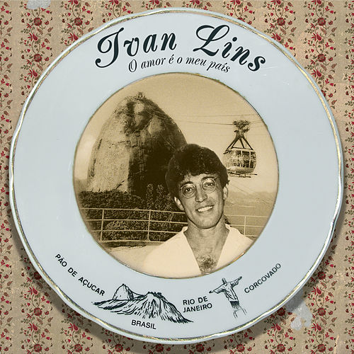 O Amor É O Meu País de Ivan Lins