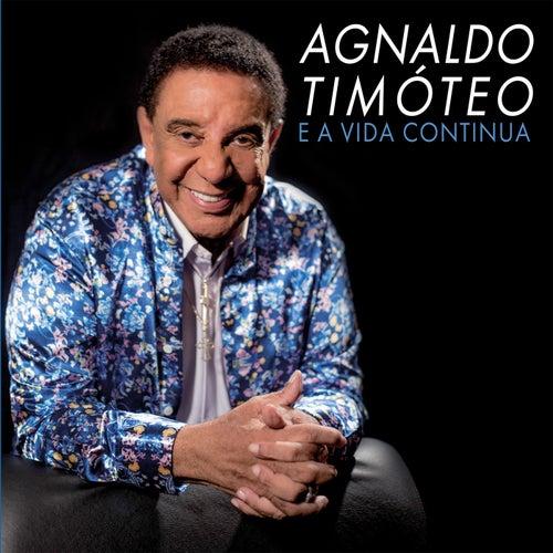 E a Vida Continua by Agnaldo Timóteo