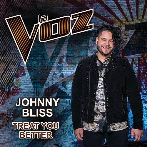 Treat You Better (La Voz US) de Johnny Bliss