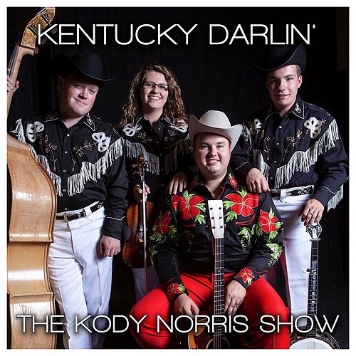 Kentucky Darlin' by The Kody Norris Show