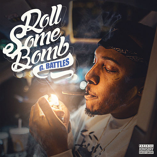 Roll Some Bomb by G. Battles