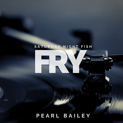 Saturday Night Fish Fry de Pearl Bailey